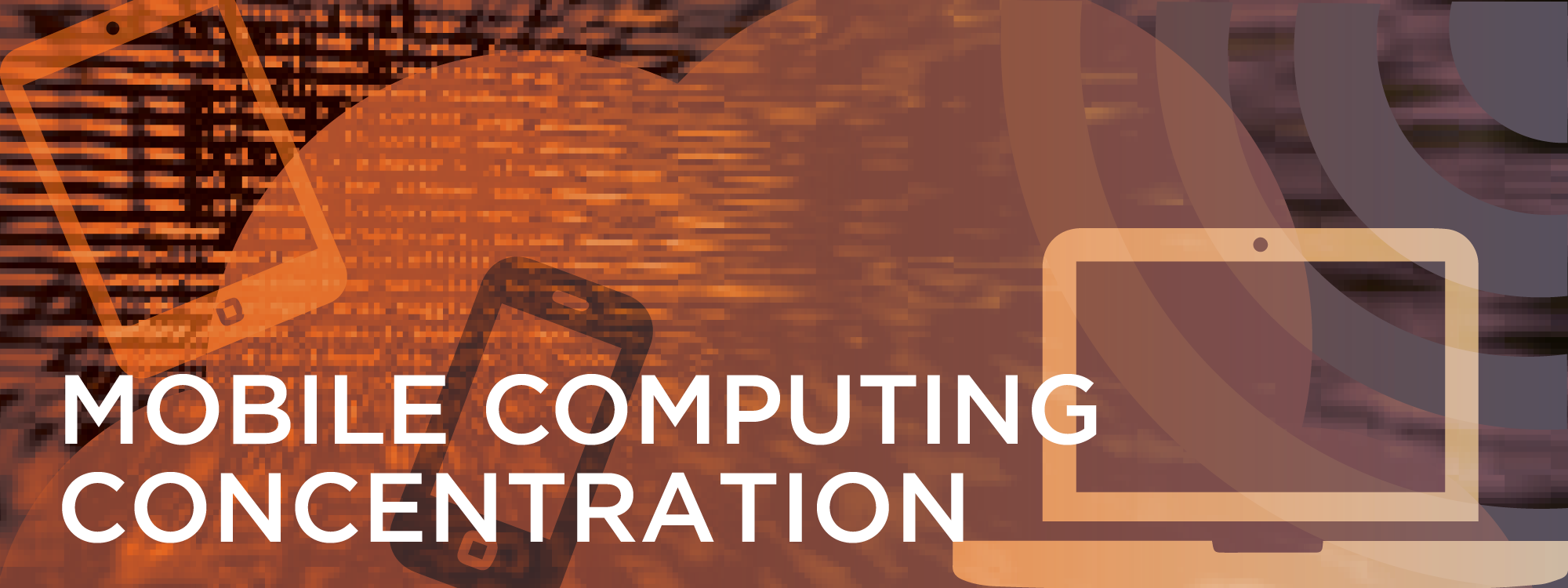 Mobile computing has revoluntionized the way we interact with the world. This concentration explores important topics in mobile computing, including Internet and wireless networks, mobile app development, cloud computing, network security, and Internet of Things. These topics are applicable to a virtually endless array of industries.