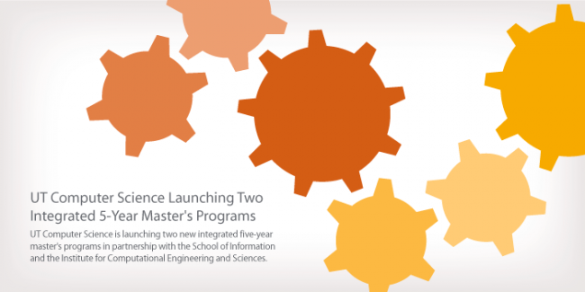 UT Computer Science Launching Two Integrated 5-Year Master's Programs