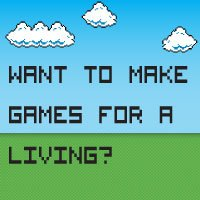 Want to make games for a living?