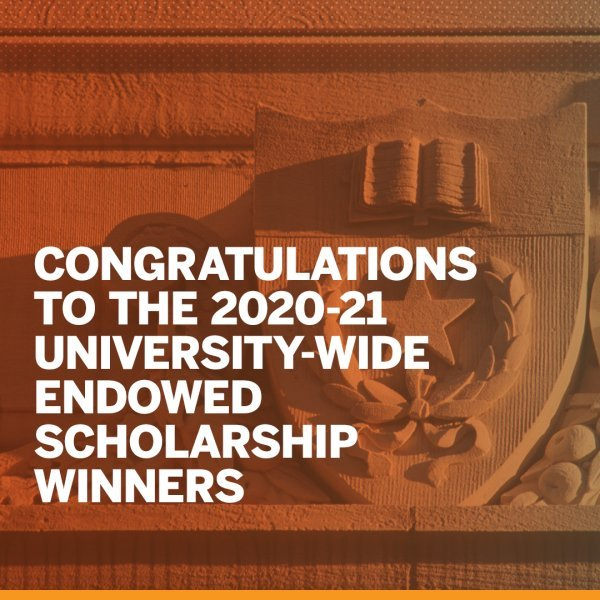 Congratulations to the 2020-21 University-wide Endowed Scholarship Winners
