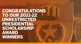 Congratulations to our 2021-22 Unrestricted Endowed Presidential Scholarship Award Winners